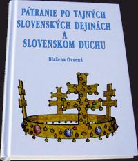 Moja kniha o pátraní po tajných slovenských dejinách.