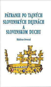 Pátranie po tajných slovenských dejinách a slovenskom duchu - tlačené vydanie vydavateľstva Eko-konzult.