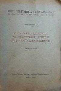 Ján Stanislav: Slovenská liturgia na Slovensku a sídlo Metodovo a Gorazdovo